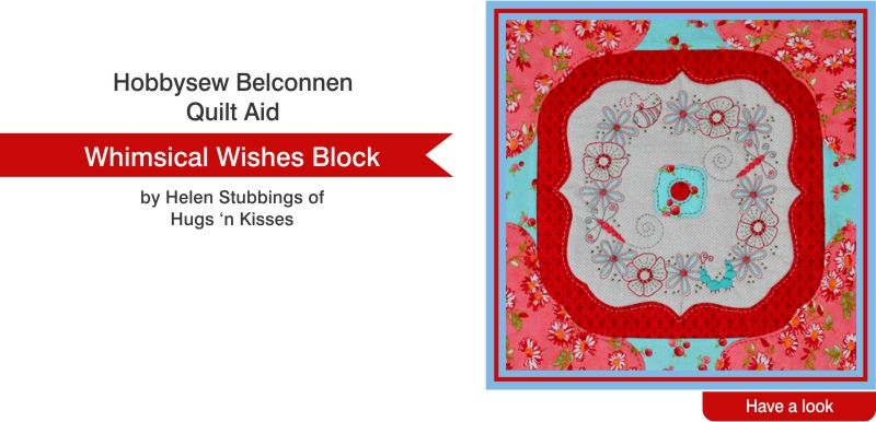 Hobbysew Belconnen Quilt Aid - Whimsical Wishes Block by Helen Stubbings of Hugs 'n Kisses.